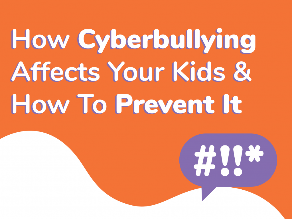 How Cyberbullying Affects your Kids and How To Prevent It