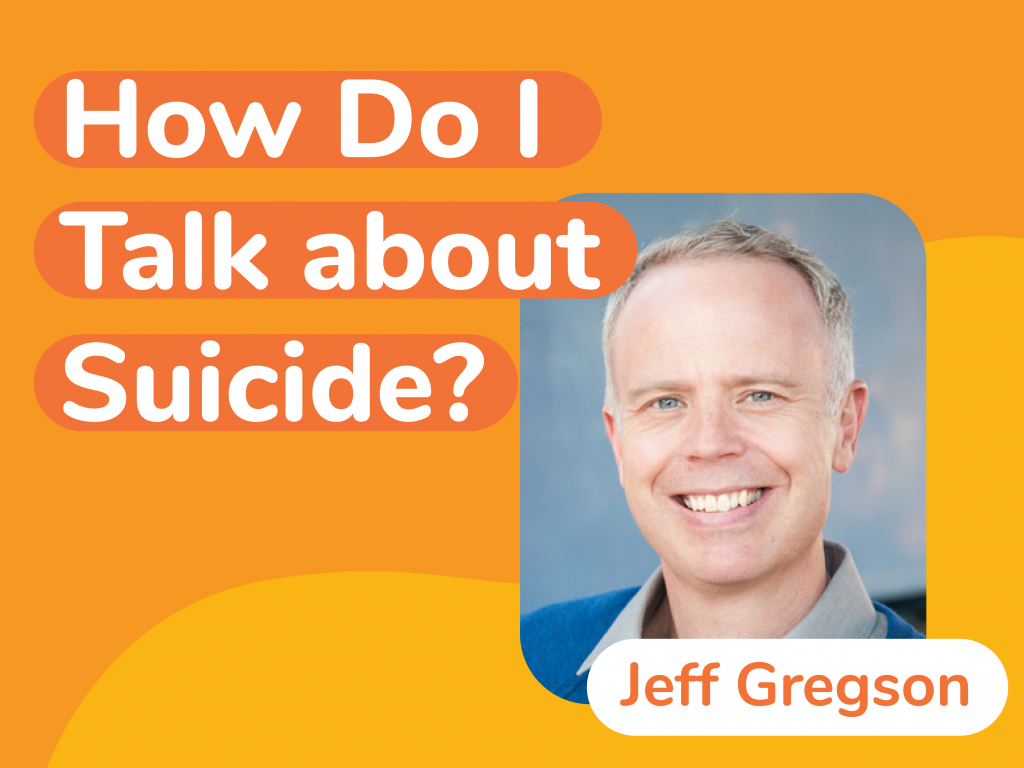 How Do I Talk About Suicide?